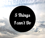 5-things-i-cant-do